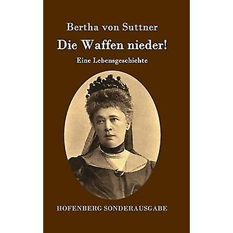 Sterben Sie die Waffen Nieder von Bertha von Suttner