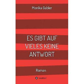 Es Gibt Auf Vieles Keine Antwort by Gabler & Monika