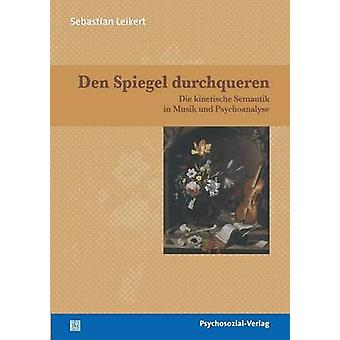 Den Spiegel durchqueren by Leikert & Sebastian