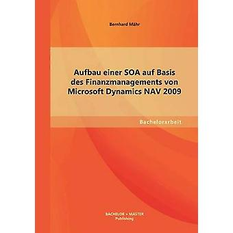 Aufbau einer SOA auf Basis des Finanzmanagements von Microsoft Dynamics NAV 2009 by Mhr & Bernhard
