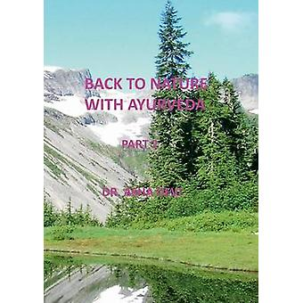 Back to Nature with Ayurveda  part 2 by Devi & Asha