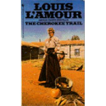 The Cherokee Trail (New edition) by Louis L'Amour - 9780553270471 Book