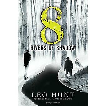 Eight Rivers of Shadow by Leo Hunt - 9780763694579 Book
