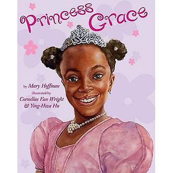 Princess Grace by Mary Hoffman - Cornelius Van Wright - Ying-Hwa Hu -