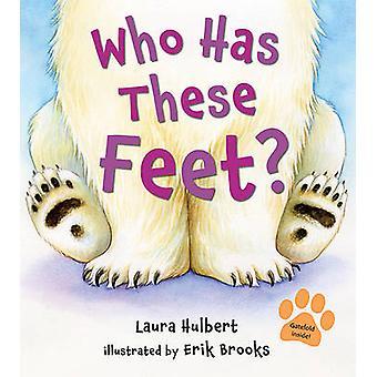 Who Has These Feet? by Laura Hulbert - Erik Brooks - 9780805089073 Bo