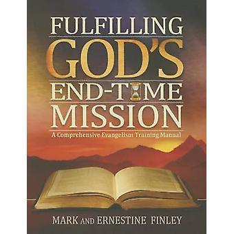 Fulfilling God's End-Time Mission - A Comprehensive Evangelism Trainin