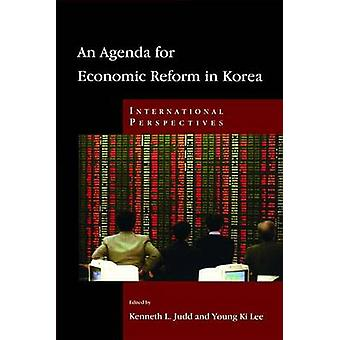 An Agenda for Economic Reform in Korea - International Perspectives by