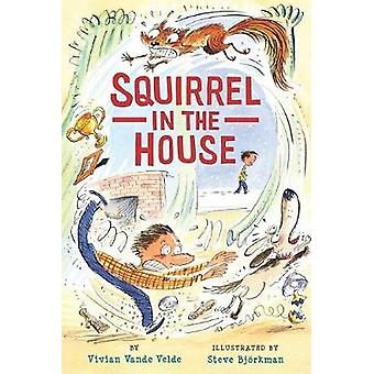 Squirrel in the House by Vivian Vande Velde - 9780823438778 Book