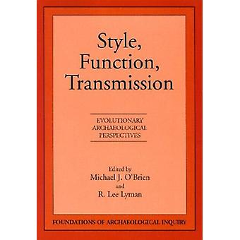 Style - Function - Transmission - Evolutionary Archaeological Perspect