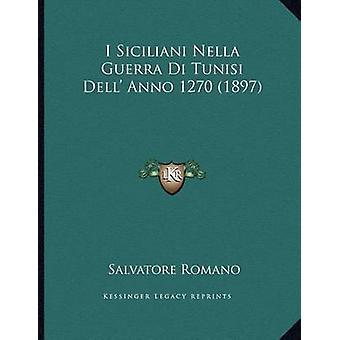 I Siciliani Nella Guerra Di Tunisi Dell' Anno 1270 (1897) by Salvator