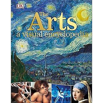 The Arts - A Visual Encyclopedia by DK Publishing - 9781465462909 Book