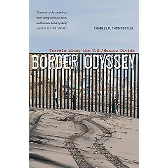 Border Odyssey - Travels along the U.S./Mexico Divide by Dr. Charles D