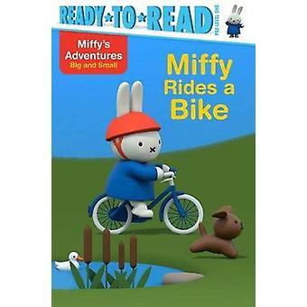 Miffy Rides a Bike by Maggie Testa - 9781481495639 Book