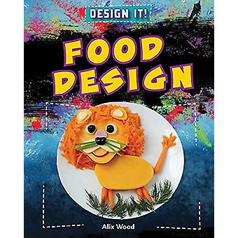 Food Design by Alix Wood - 9781538207949 Book
