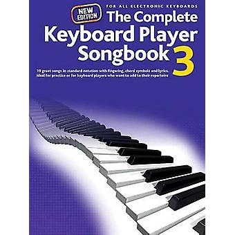 Complete Keyboard Player - New Songbook - 3 by Hal Leonard Publishing C