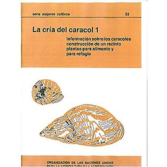 La Cria del Caracol by Food and Agriculture Organization of the Unite