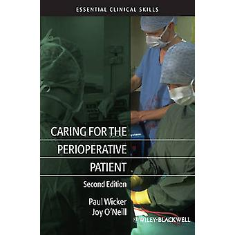 Caring for the Perioperative Patient by Paul Wicker & Joy O Neill