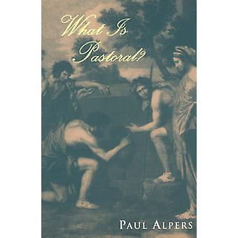 What is Pastoral? by Paul Alpers - 9780226015170 Book