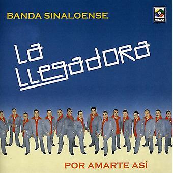La Llegadora Banda Sinaloense - Por Amarte Asi [CD] USA importeren
