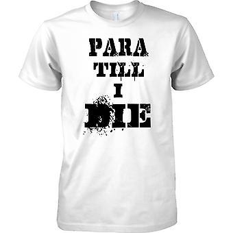 Para hasta que muera - regimiento del paracaídas - para hombre T Shirt