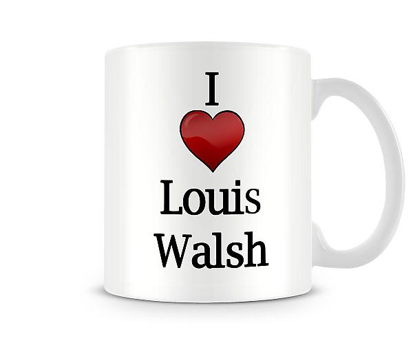 I Love Louis Walsh Printed Mug