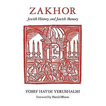 Zakhor - Jewish History and Jewish Memory by Yosef Hayim Yerushalmi -