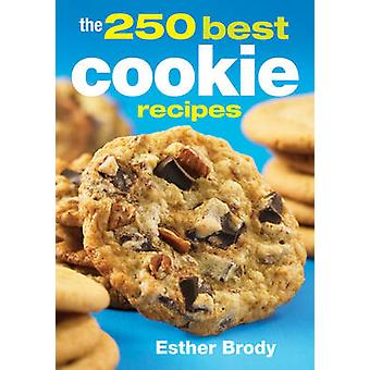 The 250 Best Cookie Recipes (2nd) by Esther Brody - 9780778804680 Book