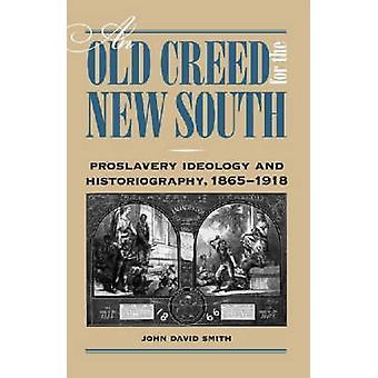 En gammal Creed för nya söder - Proslavery ideologi och Historiograph