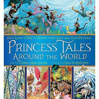 Princess Tales Around the World by Grace Maccarone - Gail De Marcken