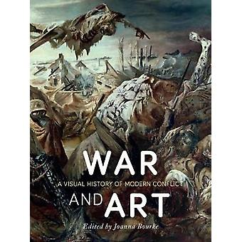 War and Art - A Visual History of Modern Conflict by Joanna Bourke - 9