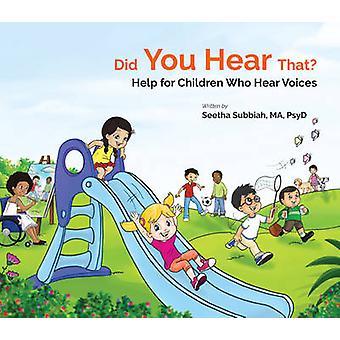 Hörde du det? -Hjälp för barn som hör röster av Seetha Sandras