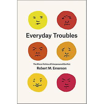 Everyday Troubles by Robert M. Emerson