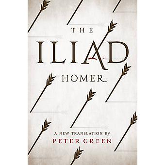 The Iliad by Homer - Peter Green - 9780520281417 Book