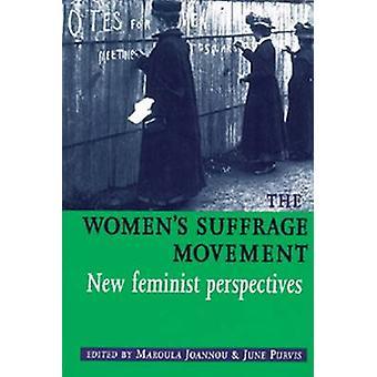 Women's Suffrage rörelsen - nya feministiska perspektiv av Maroula J