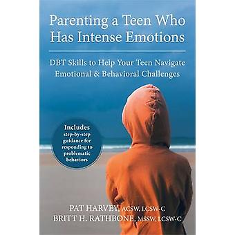 Parenting a Teen Who Has Intense Emotions - DBT Skills to Help Your Te