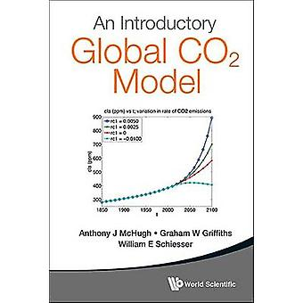 An Introductory Global CO2 Model by Graham W. Griffiths - William E.