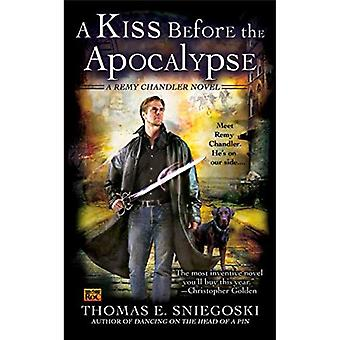 A Kiss Before the Apocalypse: A Remy Chandler Novel