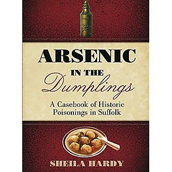 Arsenic in the Dumplings: A Casebook of Historic Poisonings in Suffolk