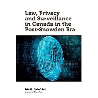 Lagen, integritet och övervakning i Kanada i post-Snowden eran (lag, teknik och samhälle) (lag, teknik...