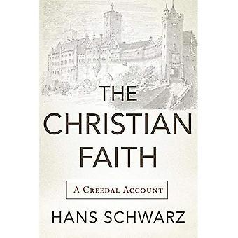 TheChristian Faith: A Creedal Account