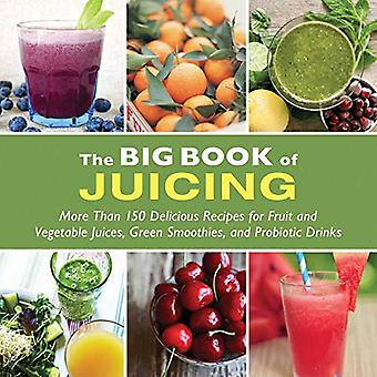 Stora boken om pressning: mer än 150 läckra recept för frukt & vegetabiliska juicer och gröna Smoothies probiotiska drycker