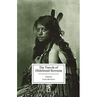 The Travels of Hildebrand Bowman (Broadview Editions)