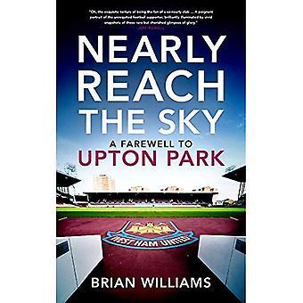 Nästan nå himlen: farväl till Upton Park