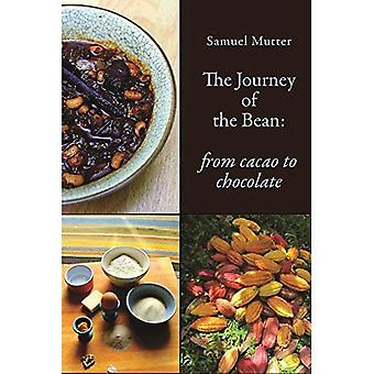 The Journey of the Bean: From Cacao to Chocolate (The English Kitchen)