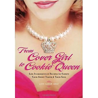 From Cover Girl to Cookie Queen: Life Ingredients and Recipes to Satisfy Your Sweet Tooth and Your Soul