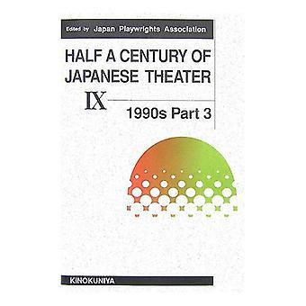 Mezzo secolo di teatro giapponese Ix: 1990, parte 4