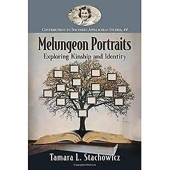 Melungeon Portraits: Exploring Kinship and Identity (Contributions to Southern Appalachian Studies)
