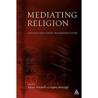 Medla Religion studier i Media Religion och kultur av Mitchell & Jolyon s.