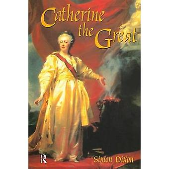 Catherine the Great by Dixon & Simon