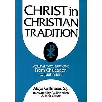 Christus in der christlichen Tradition des Rates von Chalcedon 451, Gragory der großen 590604 von Grillmeier & Aloys